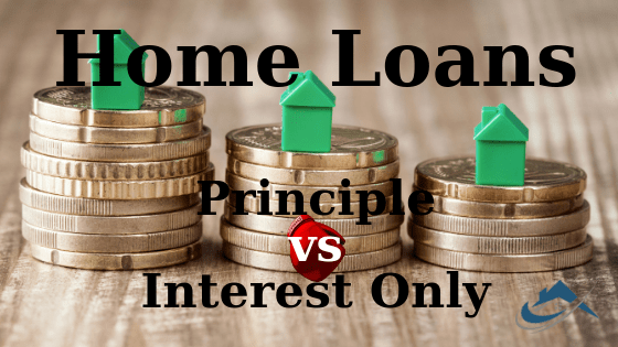 The Property Buyers Guide by Simply Altruism_What is the difference between Principle vs Interest Only Home Loans?