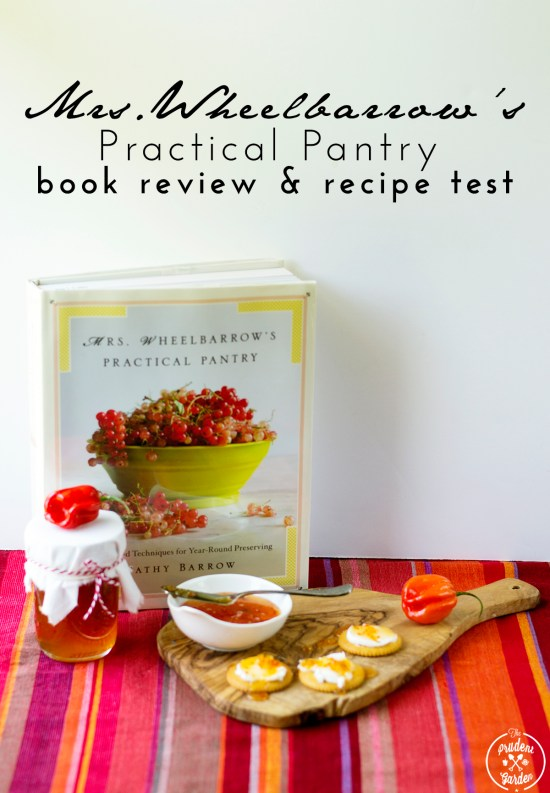 Mrs. Wheelbarrow's Practical Pantry Book Review + Recipe Test