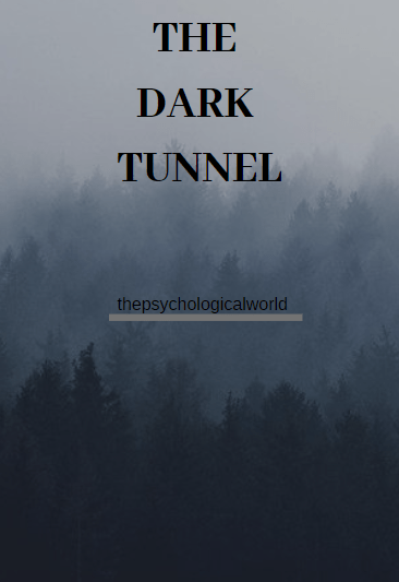 The Dark Tunnel