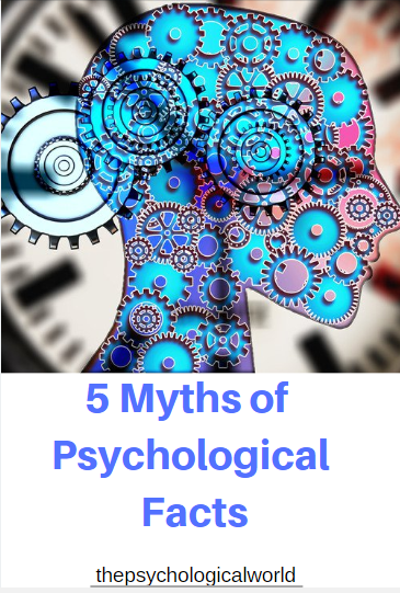 5 Myths of Psychological Facts
