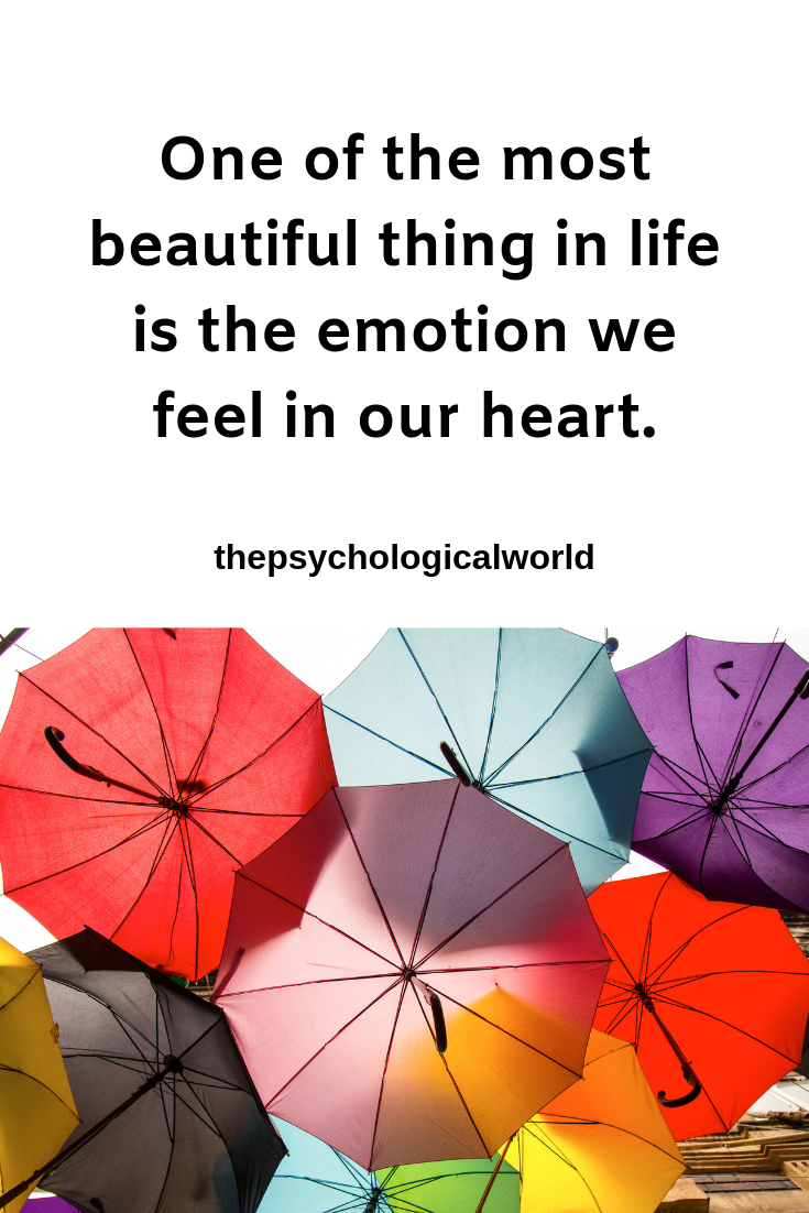One of the best thing in life is the emotion we feel in our heart.