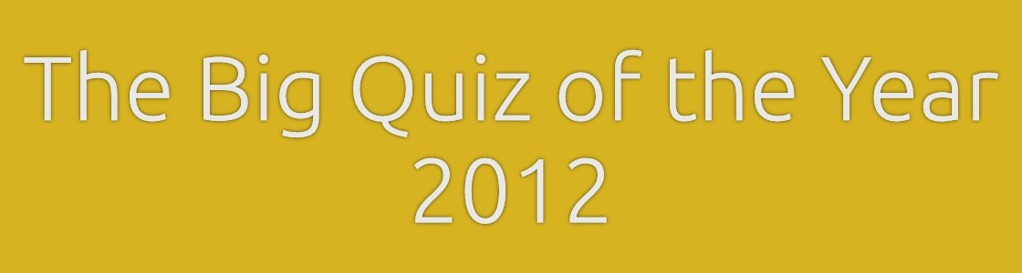 The Big Quiz of the Year 2012