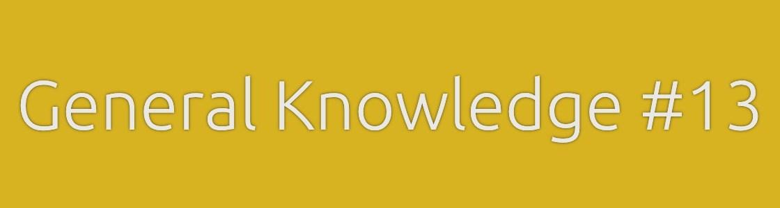 General Knowledge Quiz 13 Banner