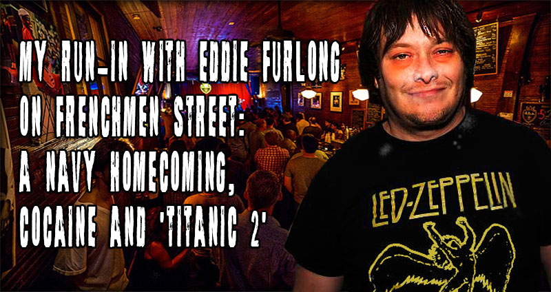 My run-in with Eddie Furlong on Frenchmen Street: a Navy homecoming, cocaine and 'Titanic 2'