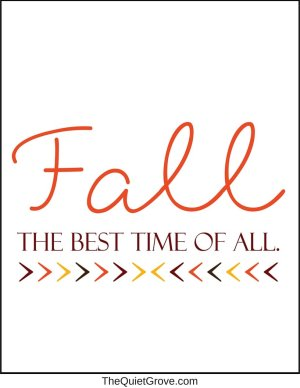 Fall The Best Time of All (Free Digital Print)