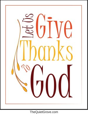 Let us give thanks To God (Free Digital Print)