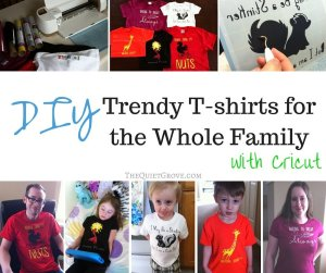 DIY Trendy T-Shirts for the Whole Family with Cricut!