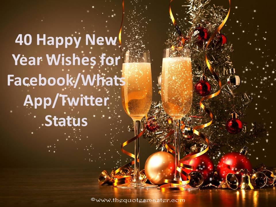 40 Happy New Year Wishes For Facebook WhatsApp Twitter Status 40 Happy New Year Wishes For Facebook whatsapp twitter status