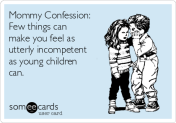 mommy-confession-few-things-can-make-you-feel-as-utterly-incompetent-as-young-children-can-80001