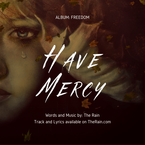 Have Mercy - The Rain