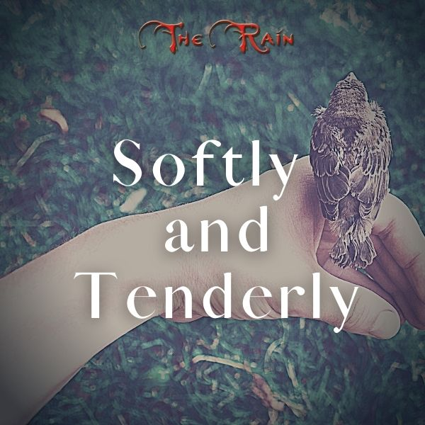 Softly And Tenderly – Music by The Rain