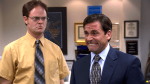 Any scene featuring Michael Scott and Dwight Schrute is good for a laugh.