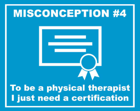 physical therapist education misconception