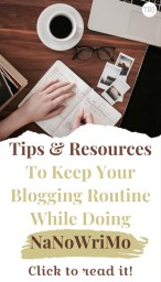 Tips & Resources To Help You Keep Your Blogging Routine While Doing NaNoWriMo