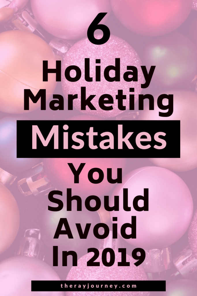 The 6 Holiday Marketing Mistakes You Should Avoid In 2019. Pinterest.