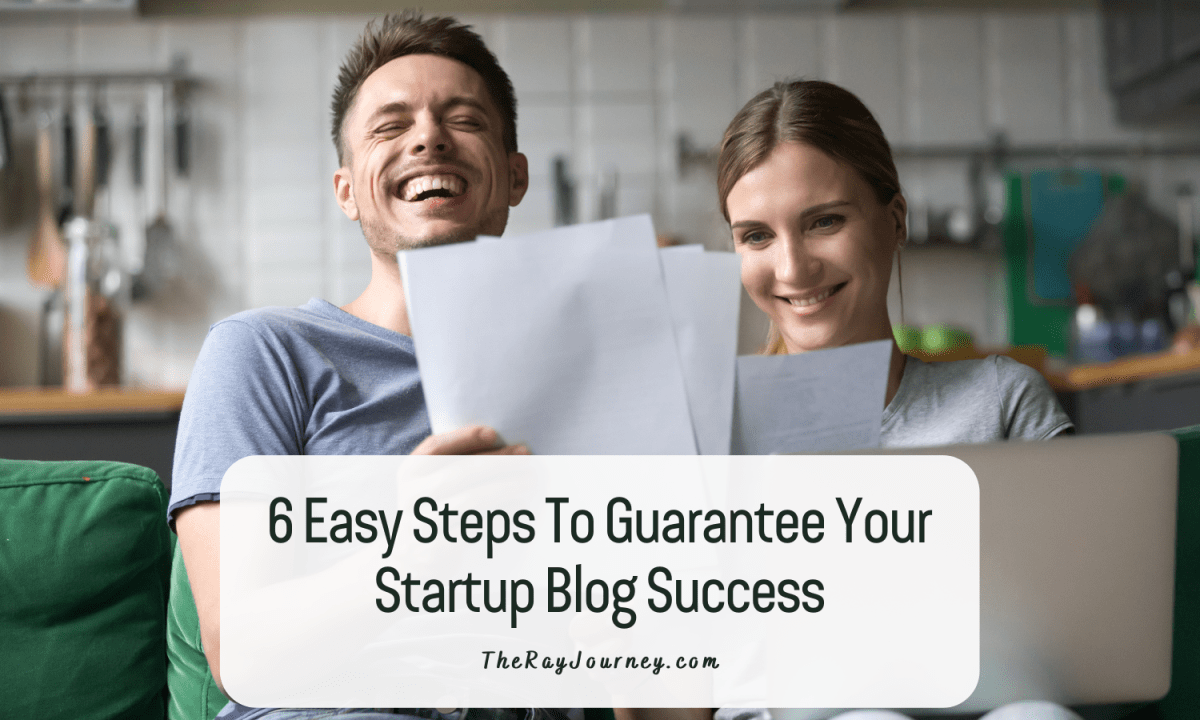 6 Easy Steps To Guarantee Your Startup Blog Success