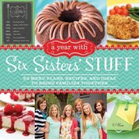 A Year With Six Sisters' Stuff Cookbook by Six Sisters' Stuff
