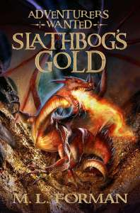 Adventurers Wanted: Slathbog's Gold (Book #1) by M.L. Forman
