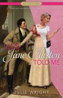 Lies Jane Austen Told Me by Julie Wright