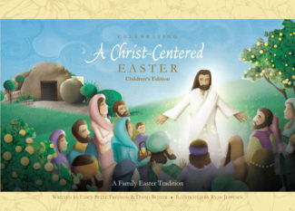 Celebrating a Christ-Centered Easter by Emily Belle Freeman and David Butler