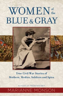 Women of the Blue and Gray by Marianne Monson