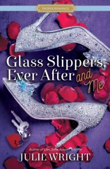 Glass Slippers Ever After and Me by Julie Wright