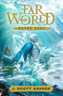 Farworld Water Book One by J Scott Savage