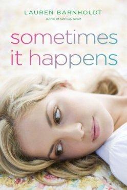 Sometimes it Happens by Lauren Barnholdt