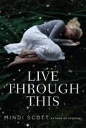 Live Through This by Mindi Scott