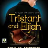 tristant and elijah
