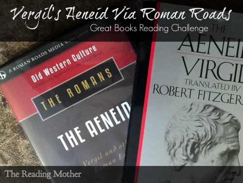 Vergil's Aeneid Via Roman Roads | The Reading Mother