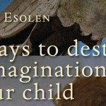 Book Rave: Ten Ways to Destroy the Imagination of Your Child