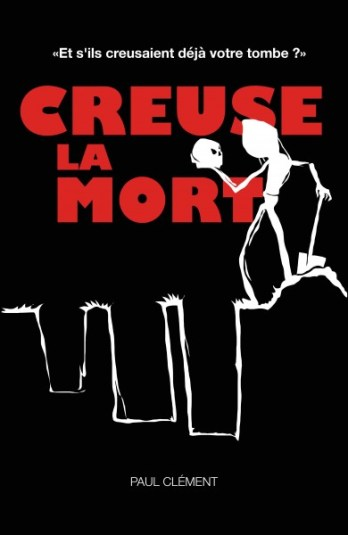 creuse-la-mort-de-paul-clement