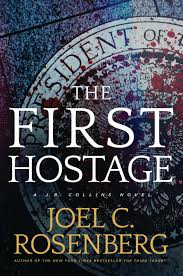 A Book Spy Review: 'The First Hostage' by Joel Rosenberg