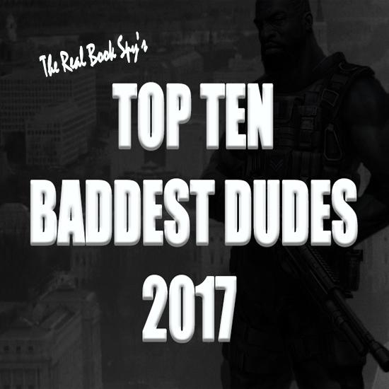 The Top Ten Baddest Dudes In The Thriller Genre Right Now: 2017