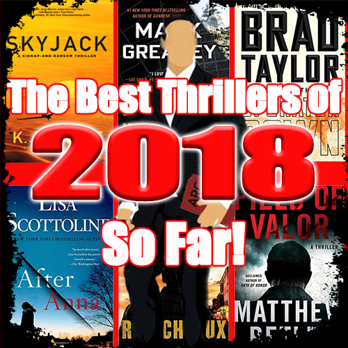The 45 Best Thrillers Released In 2018 So Far – The Real Book Spy