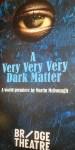 A Very Very Very Dark Matter