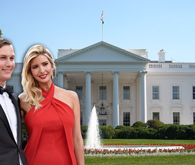 From Left Ivanka Trump Jared Kushner And The White House