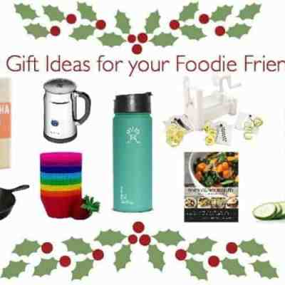 Gift Ideas for your Foodie Friends