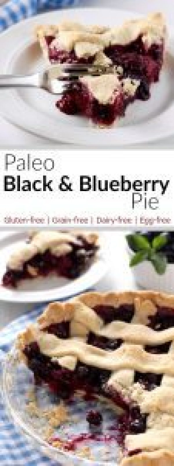 Paleo Black and Blueberry Pie | The Real Food Dietitians | https://therealfoodrds.com/paleo-black-and-blueberry-pie/