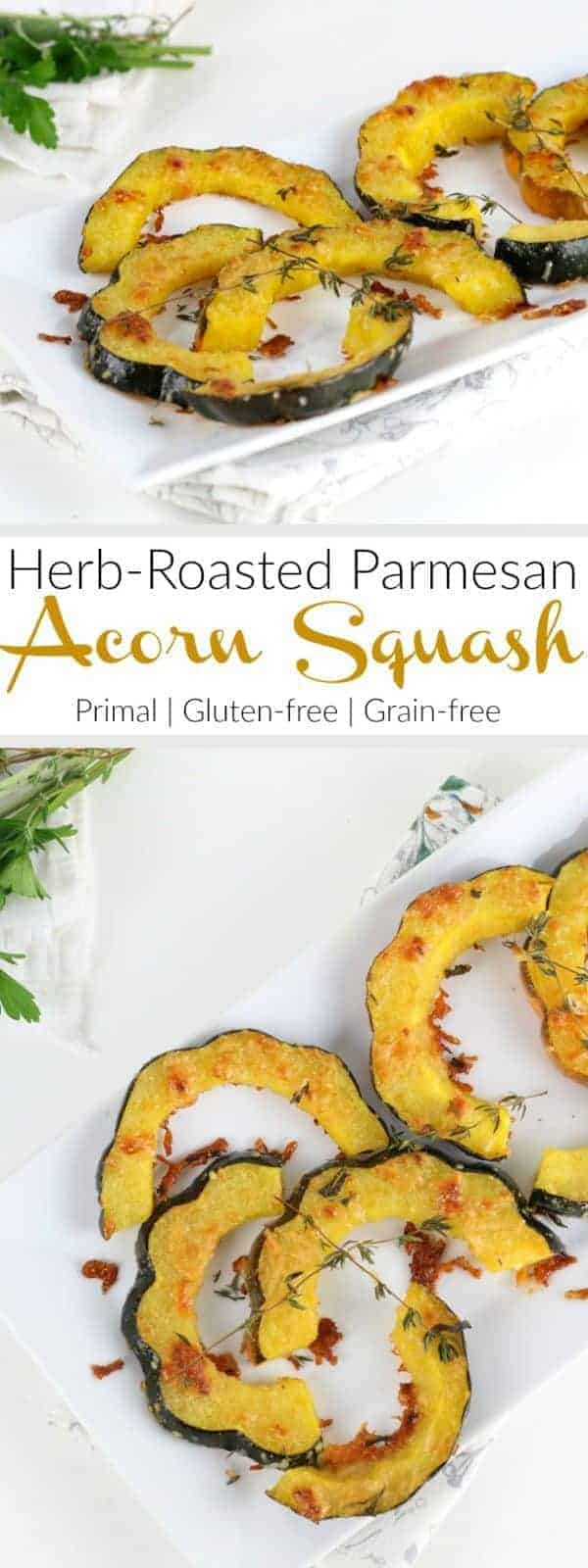 Going beyond the brown sugar with this Herb-Roasted Parmesan Acorn Squash recipe. The perfect side-dish that's made with just 5 ingredients | Primal | Gluten-free | Grain-free | Vegetarian | therealfoodrds.com