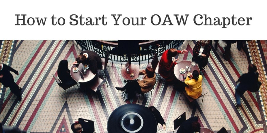 Do It Now: Open Your Own OAW Chapter