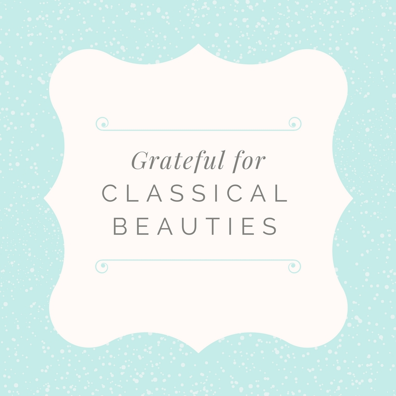 Grateful For Classical Beauties