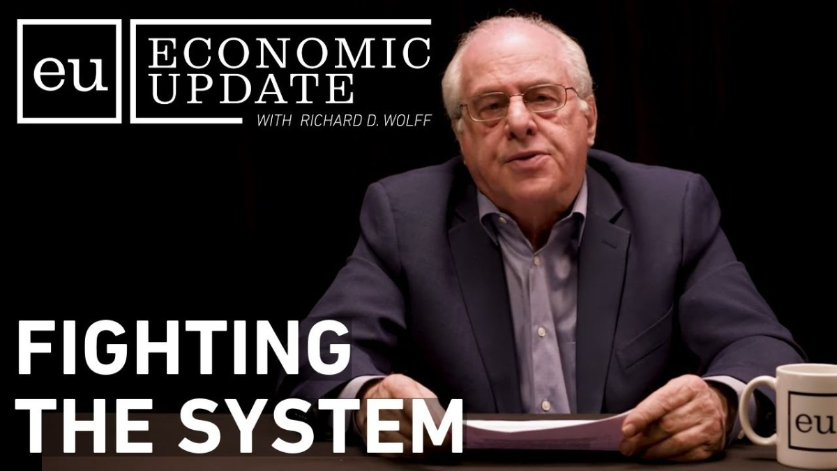 Economic Update: Fighting the System