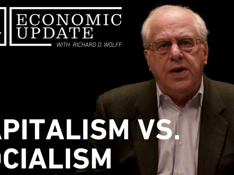 Economic Update: Capitalism vs. Socialism