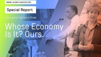 Laura Flanders Show: Whose Economy Is It? Ours