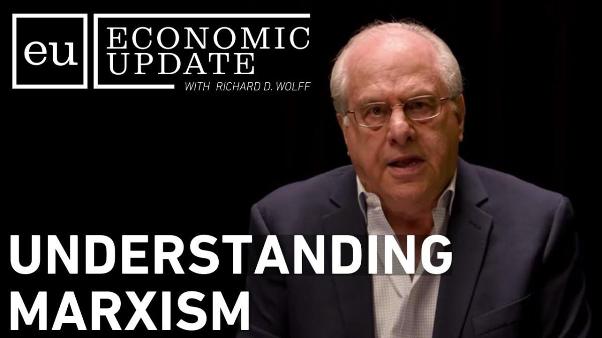 Economic Update: Understanding Marxism