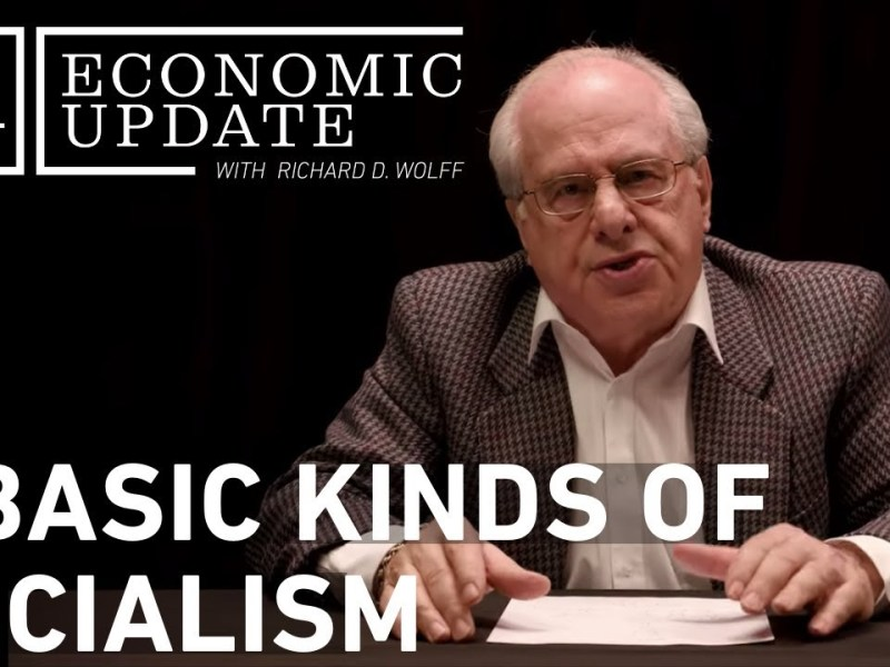 Economic Update: 3 Basic Kinds of Socialism