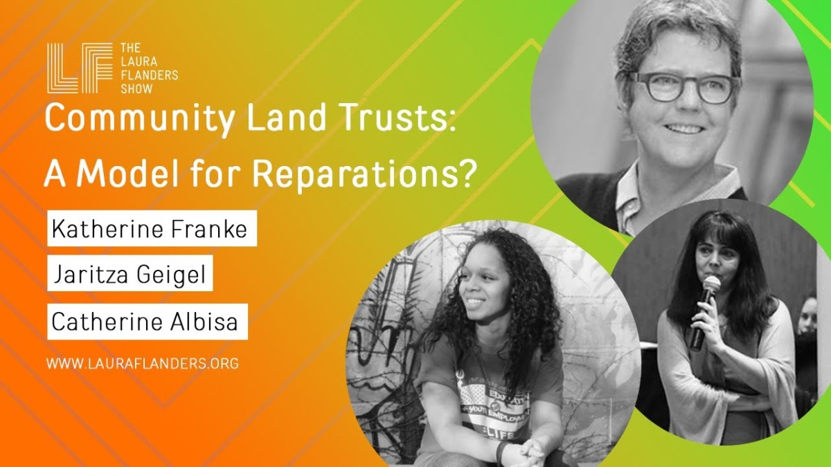 Laura Flanders Show: Community Land Trusts - A Model for Reparations?