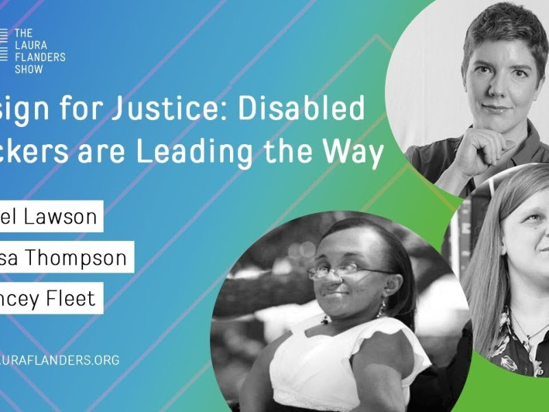 Laura Flanders Show: Design for Justice - Disabled Hackers Lead the Way